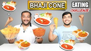 BHAJI CONE EATING CHALLENGE | Pav Bhaji Challenge | Bhaji Cone Eating Competition | Food Challenge