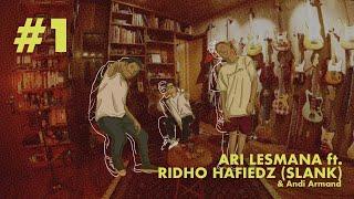 Ari Lesmana x Ridho Hafiedz - #1