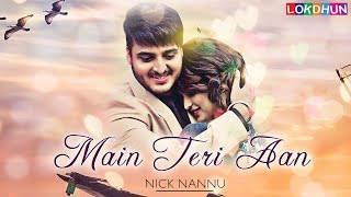 Main Teri Aan : Nick Nannu ( Song Teaser) | New Punjabi Song | Releasing on 26 November