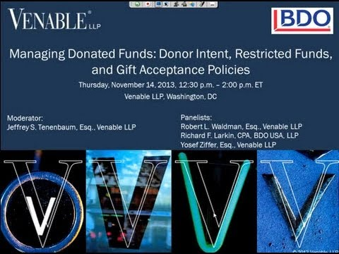 Managing Donated Funds: Donor Intent, Restricted Funds, and Gift Acceptance Policies - Nov. 14, 2013