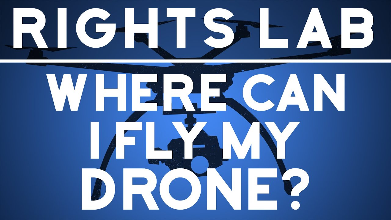 Where Can I Fly My Drone  Rights Lab  YouTube