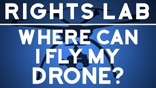 Where Can I Fly My Drone? | Rights Lab