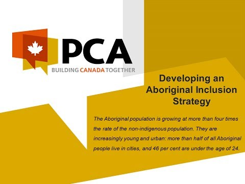 Developing an Aboriginal Inclusion Strategy : Progressive Contractors Association of Canada
