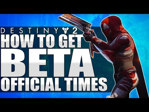 Destiny 2: How To Get BETA NOW! Official Play Times Released! (Destiny 2 Pre-Install Beta)