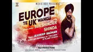 EUROPE TE UK WANGU - OFFICIAL VIDEO - SUKSHINDER SHINDA (2017) Mp3