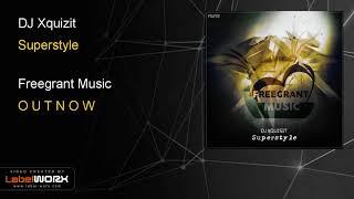 DJ Xquizit - Superstyle [Freegrant Music] (Progressive Trance)