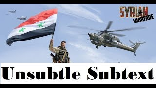 Syrian Warfare - Gameplay with Unsutble Subtext
