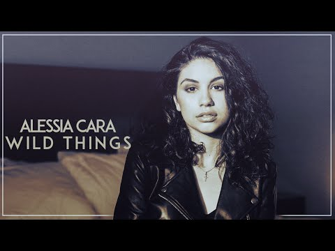 Alessia Cara - Wild Things (Official Lyric Video)