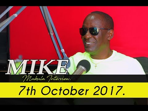 MY MOTHER SOLD HER ONLY ASSET TO PUT ME THROUGH SCHOOL [ MIKE MUKULA ON [OCTOBER 7TH 2017 ]