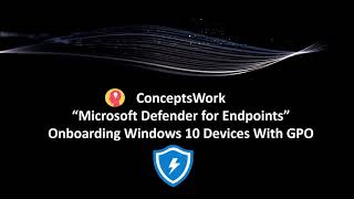 Onboard Windows 10 Devices from GPO | Microsoft Defender for Endpoint