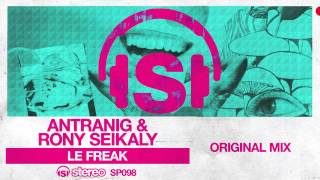 Antranig, Rony Seikaly - Le Freak (Original Mix)