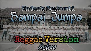 Endank Soekamti - Sampai Jumpa (Reggae Version) | Lagu Perpisahan Reggae Selow | Video Dokumentasi