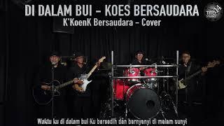 DI DALAM BUI-KOES BERSAUDARA - K'KoenK Bersaudara Cover