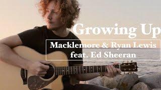 Growing Up - Macklemore & Ryan Lewis feat. Ed Sheeran | Acoustic Cover
