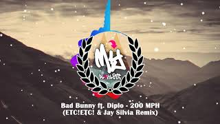 Bad Bunny ft. Diplo - 200 MPH (ETC!ETC! & Jay Silvia Remix)
