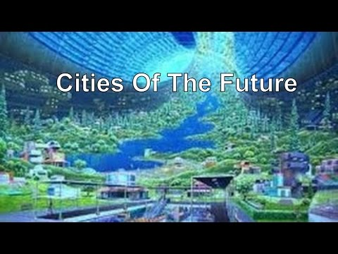 Cities Of The Future : Top 10 Cities