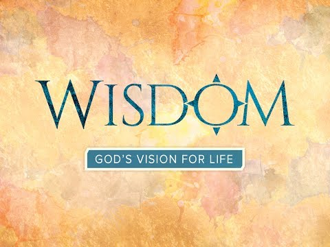 Wisdom: God's Vision for Life - Trailer