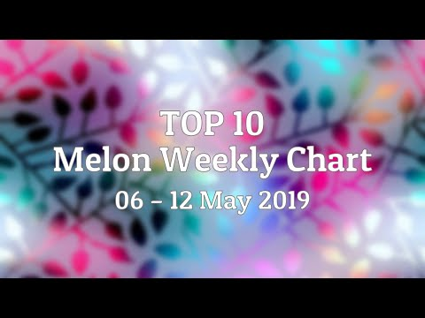 top-10-melon-weekly-chart,-06---12-may-2019