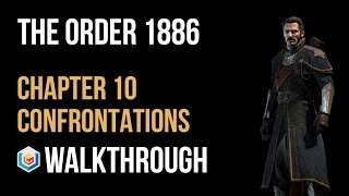 The Order 1886 Walkthrough Chapter 10 Confrontations Gameplay Let's Play