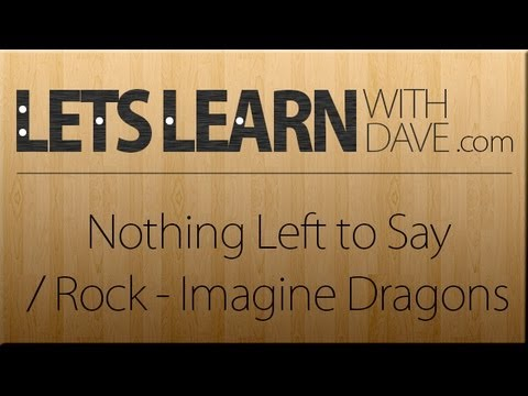 Let's Learn: Nothing Left to Say / Rocks - Imagine Dragons