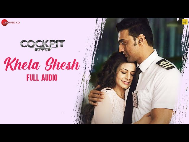 খেলা শেষ Khela Shesh - Full Song | ককপিট Cockpit | Dev, Koel & Rukmini | Arijit Singh | Arindom