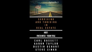 Surviving and Thriving in Real Estate Ep 2
