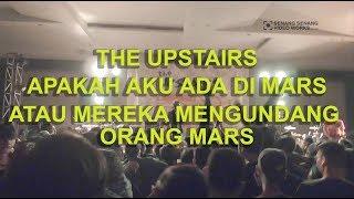 The Upstairs -  Apakah Aku ada di mars atau Mereka mengundang orang mars