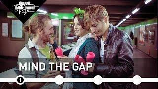 Milano Underground - MIND THE GAP