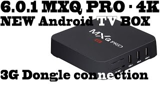 MXQ Pro Android 6.0.1 - 4K, 2017 Tv box-Full Review-3G Dongle trick, games, app's and performance