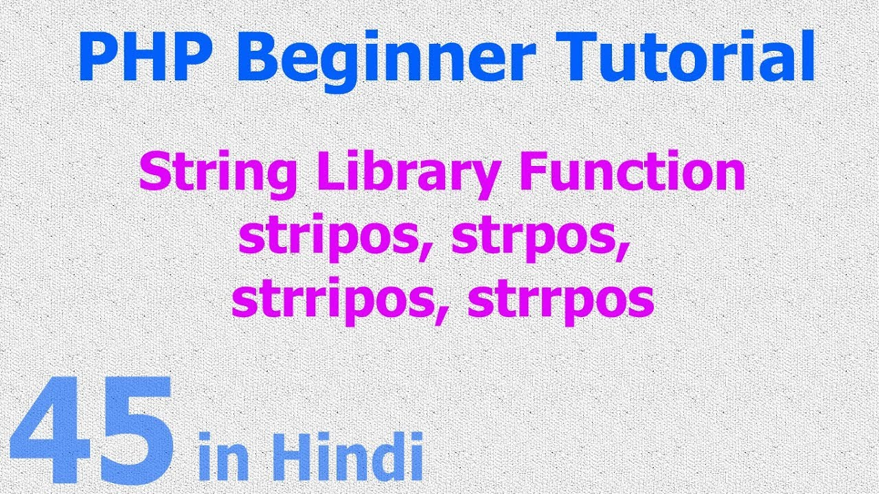 45 - PHP String Function - search string position - from beginning - from end