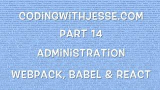 Webpack, Babel & React - #14 - CodingWithJesse.com