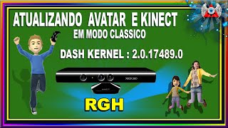[360] • Como atualizar o Avatar e o  Kinect em Modo Clássico Kernel:17489 - Xbox RGH