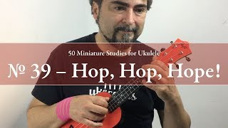 Study No. 39 - Hop, Hop, Hope! #50ministuleles