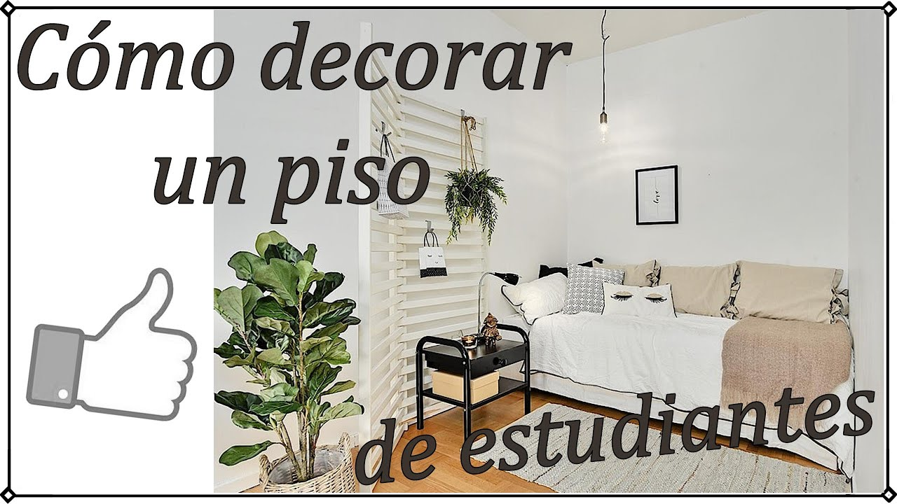 Como decorar un piso de estudiantes youtube for Decorar piso 20m2