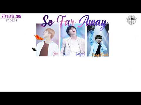 [LYRIC|ROMANIZED] SO FAR AWAY - SUGA Ft 진 Ft 정국 Ver.