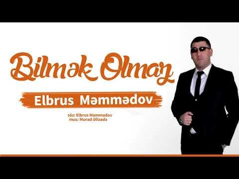 Elbrus Memmedov - Bilmək Olmaz Yeni