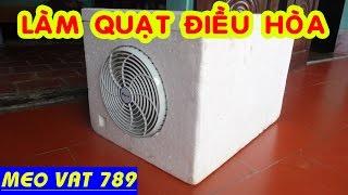 Cách làm QUẠT ĐIỀU HÒA từ thùng xốp - DIY Air fan