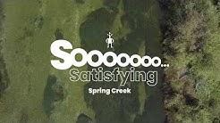 SoooooooSatisfying: Spring Creek