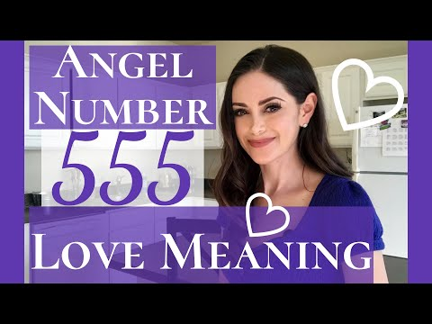 Angel Number 555 Love Meaning | Repeating Number 555 Love Meaning