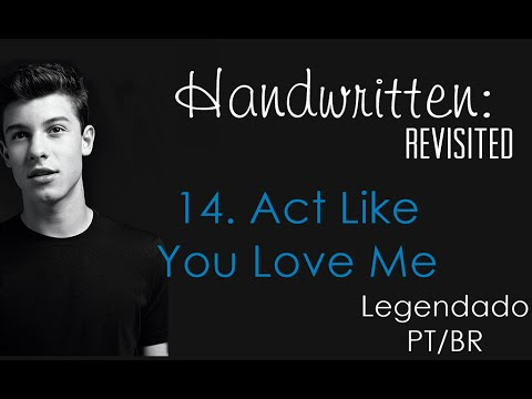 act-like-you-love-me---shawn-mendes-(legendado-pt/br)
