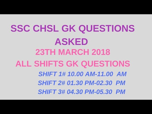 GK QUESTIONS ASKED IN SSC CHSL EXAM 23TH MARCH 2018|CHSL QUESTIONS ALL SHIFT|SHIFT 1|SHIFT 2|SHIFT 3