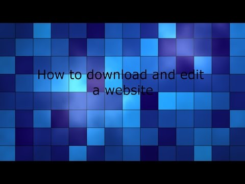 how to download and edit a website