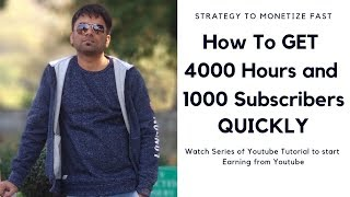How to get 4000 hours watch time 1000 subscribers quickly on youtube channel in 2019