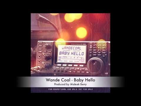 Wande Coal - Baby Hello [AUDIO] (Prod Maleek Berry)