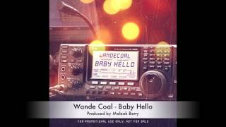 Wande Coal - Baby Hello [AUDIO] (Prod Maleek Berry)