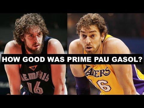 How Good Was Prime Pau Gasol?