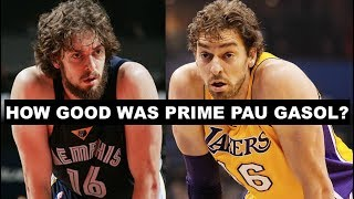How Good Was Prime Pau Gasol?