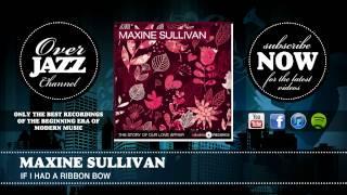 Maxine Sullivan - If I Had A Ribbon Bow (1948)