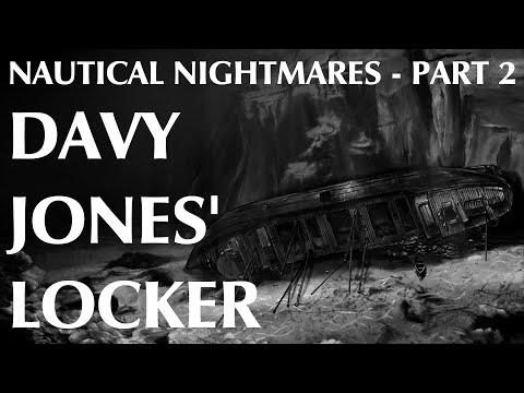 Nautical Nightmares | Part 2 | Davy Jones' Locker