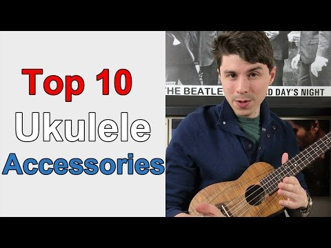 Top 10 Essential Ukulele Accessories // Buyer's Guide